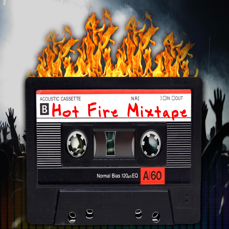 Hot Fire Mixtape